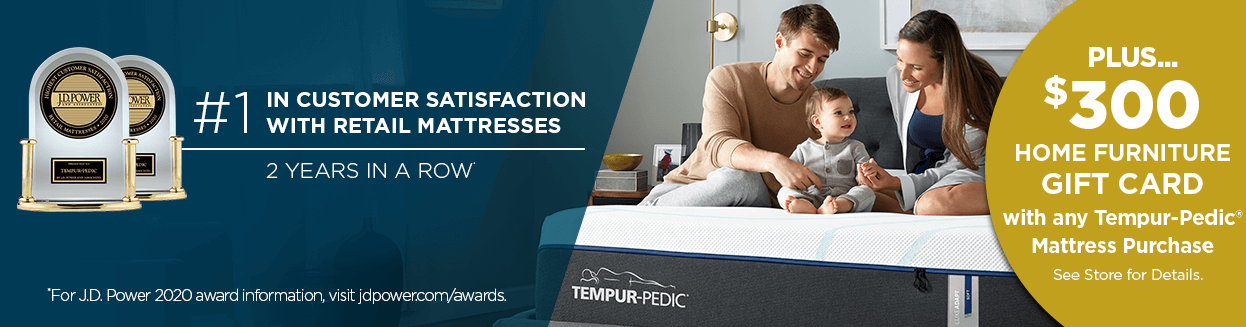 $300 Home Furniture Gift Card with any Tempur-Pedic Mattress Purchase